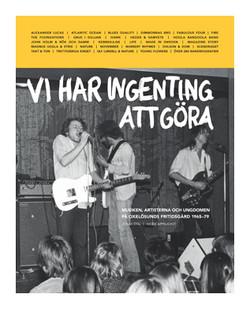 VI HAR INGENTING ATT GÖRA – Musiken, artisterna och ungdomen på Oxelösunds fritidsgård 1965-79