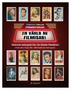 EN VÄRLD AV FILMISAR! – Illustrerad samlarguide över våra älskade filmstjärnor! Filmisar sålda i Sverige 1950 – 1980 komplett med värderingsguide.