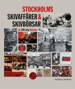 STOCKHOLMS SKIVAFFÄRER & SKIVBÖRSAR - en 100-årig historia