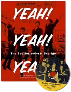 Yeah! Yeah! Yeah! - The Beatles Erövrar Sverige (med Bonus CD)
