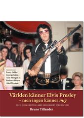 Världen känner Elvis Presley – men ingen känner mig
