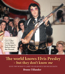 The world knows Elvis Presley – but they don´t know me