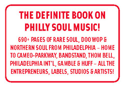 THE PHILLY SOUND – Philadelphia Soul Music and its R&B Roots: From Gospel & Bandstand to TSOP